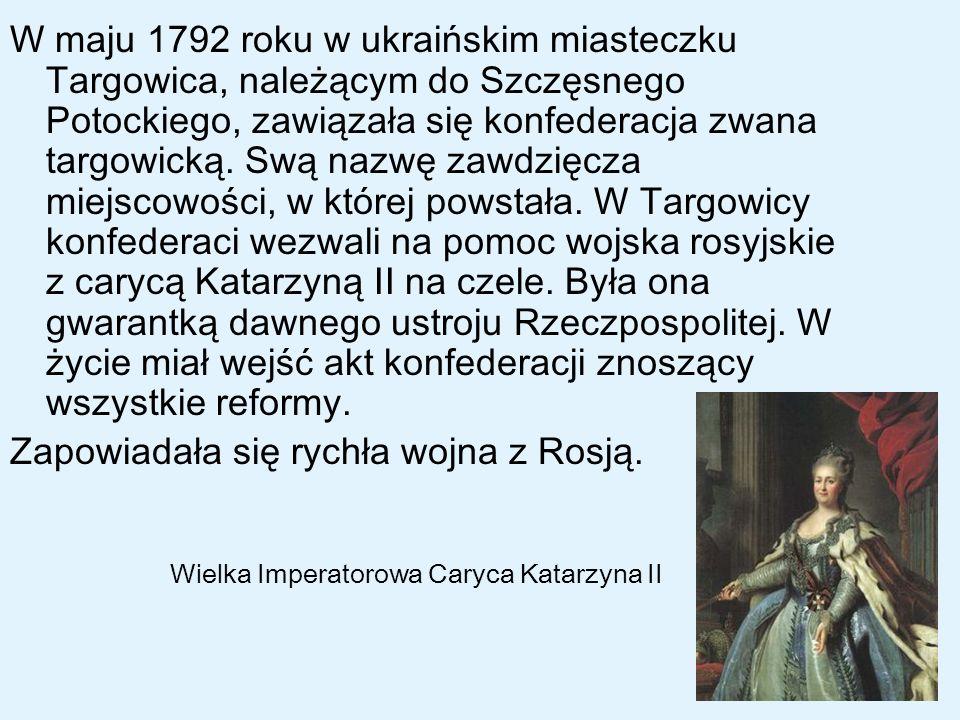 W maju 1792 roku w ukraińskim miasteczku Targowica, należącym do Szczęsnego Potockiego, zawiązała się konfederacja zwana targowicką. Swą nazwę zawdzię