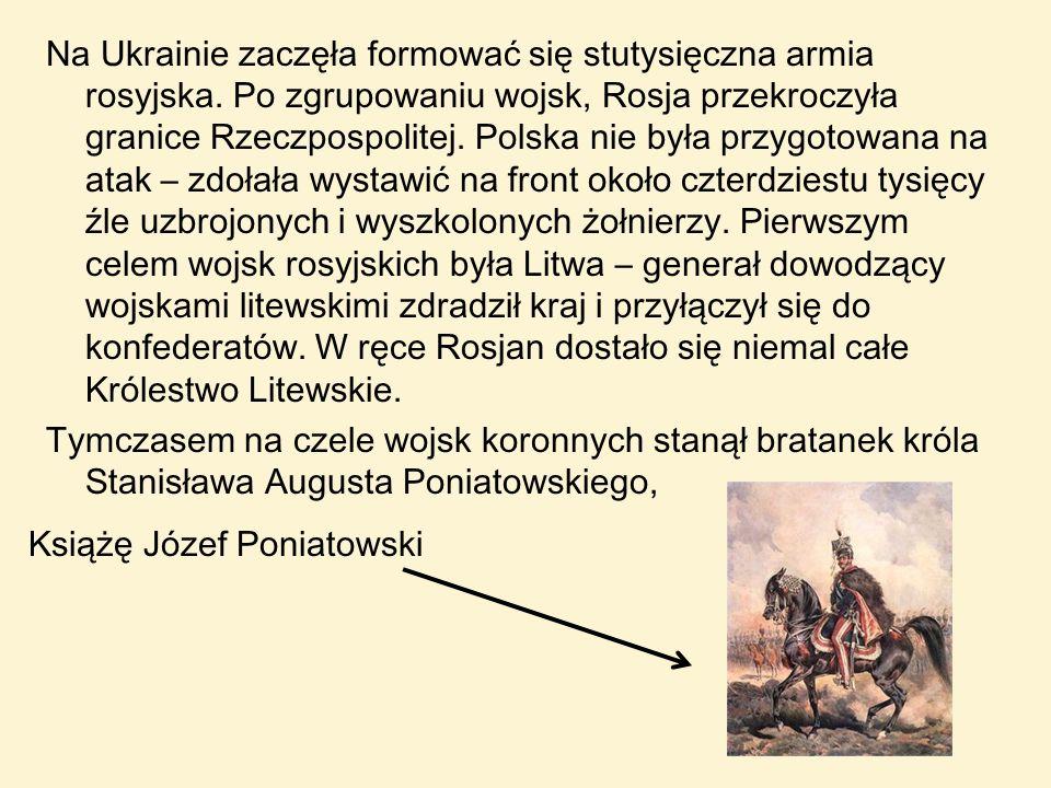 Na Ukrainie zaczęła formować się stutysięczna armia rosyjska. Po zgrupowaniu wojsk, Rosja przekroczyła granice Rzeczpospolitej. Polska nie była przygo