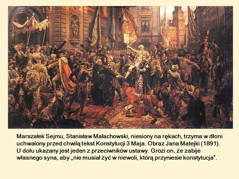 Marszałek Sejmu, Stanisław Małachowski, niesiony na rękach, trzyma w dłoni uchwalony przed chwilą tekst Konstytucji 3 Maja. Obraz Jana Matejki (1891).