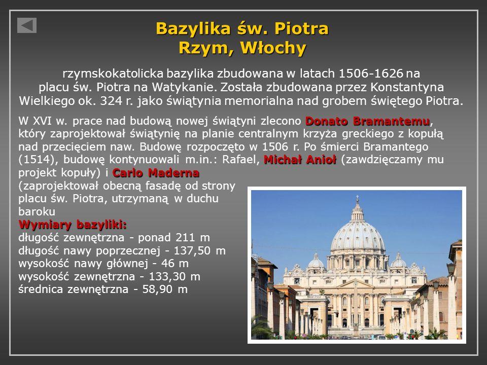 Bazylika św. Piotra Rzym, Włochy rzymskokatolicka bazylika zbudowana w latach 1506-1626 na placu św. Piotra na Watykanie. Została zbudowana przez Kons