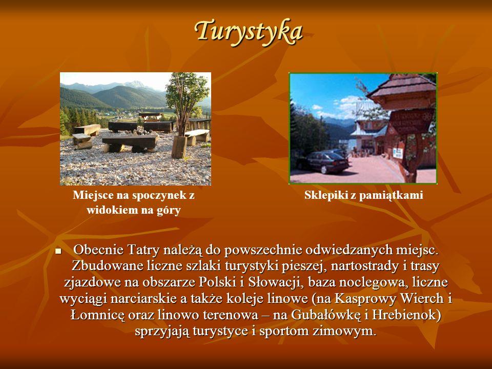Turystyka Obecnie Tatry należą do powszechnie odwiedzanych miejsc. Zbudowane liczne szlaki turystyki pieszej, nartostrady i trasy zjazdowe na obszarze