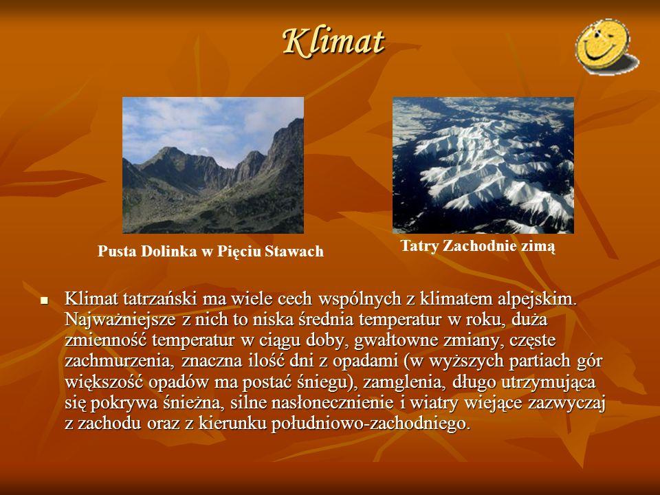 Klimat Klimat tatrzański ma wiele cech wspólnych z klimatem alpejskim. Najważniejsze z nich to niska średnia temperatur w roku, duża zmienność tempera