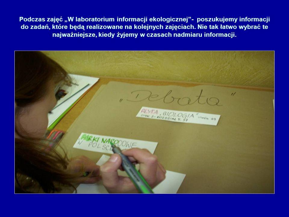 Podczas zajęć W laboratorium informacji ekologicznej- poszukujemy informacji do zadań, które będą realizowane na kolejnych zajęciach. Nie tak łatwo wy