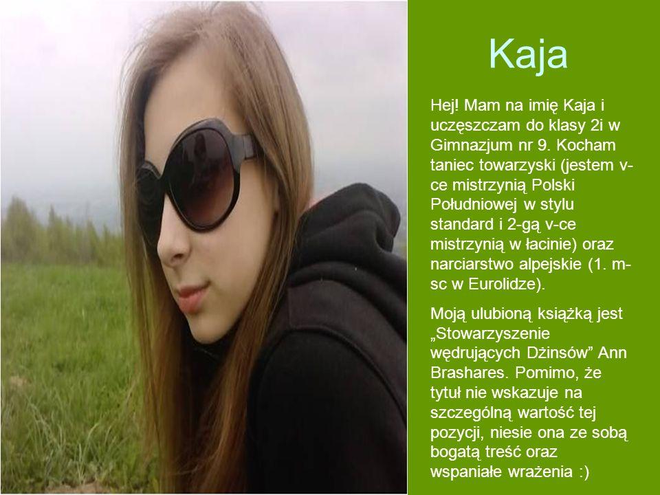 Kaja Hej! Mam na imię Kaja i uczęszczam do klasy 2i w Gimnazjum nr 9. Kocham taniec towarzyski (jestem v- ce mistrzynią Polski Południowej w stylu sta