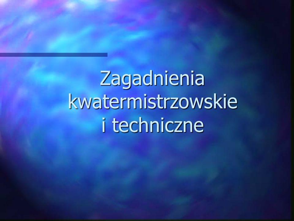 Zagadnienia kwatermistrzowskie i techniczne