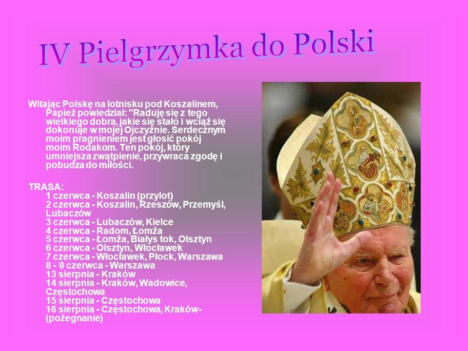 Witając Polskę na lotnisku pod Koszalinem, Papież powiedział: