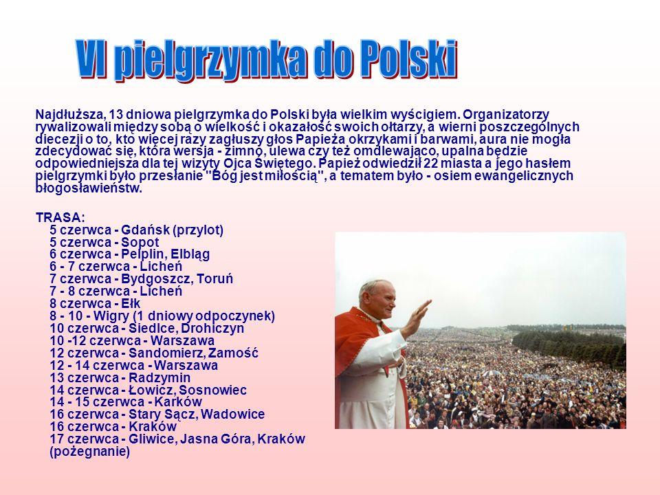 TRASA: 5 czerwca - Gdańsk (przylot) 5 czerwca - Sopot 6 czerwca - Pelplin, Elbląg 6 - 7 czerwca - Licheń 7 czerwca - Bydgoszcz, Toruń 7 - 8 czerwca -