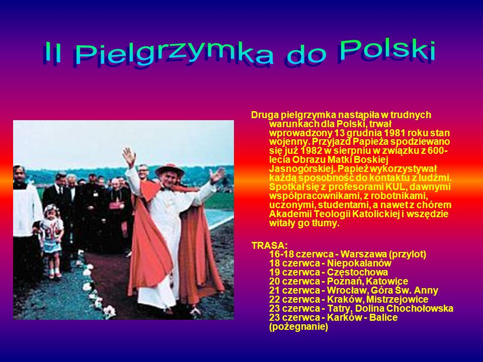 TRASA: 8 czerwca - Warszawa (przylot) 9 czerwca - Lublin, Majdanek 9 - 10 czerwca - Tarnów 10 czerwca - Kraków 11 czerwca - Szczecin, Gdynia 12 czerwca - Gdańsk 12 - 13 czerwca - Częstochowa 13 czerwca - Łódź 13 - 14 czerwca - Warszawa Pretekstem do tej wizyty była 50 rocznica Kongresu Eucharystycznego w Poznaniu, ale naprawdę było inaczej Papież chciał zapoczątkować tradycję regularnego pielgrzymowania do ojczyzny co cztery lata.