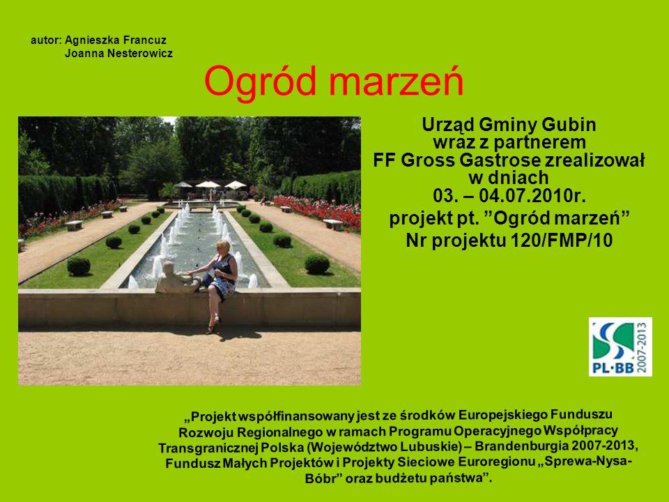 Ogród marzeń W projekcie udział wzięło 15 osób z Polski i 10 z Niemiec - mieszkańcy Sękowic i Gross Gastrose oraz pobliskich miejscowości.