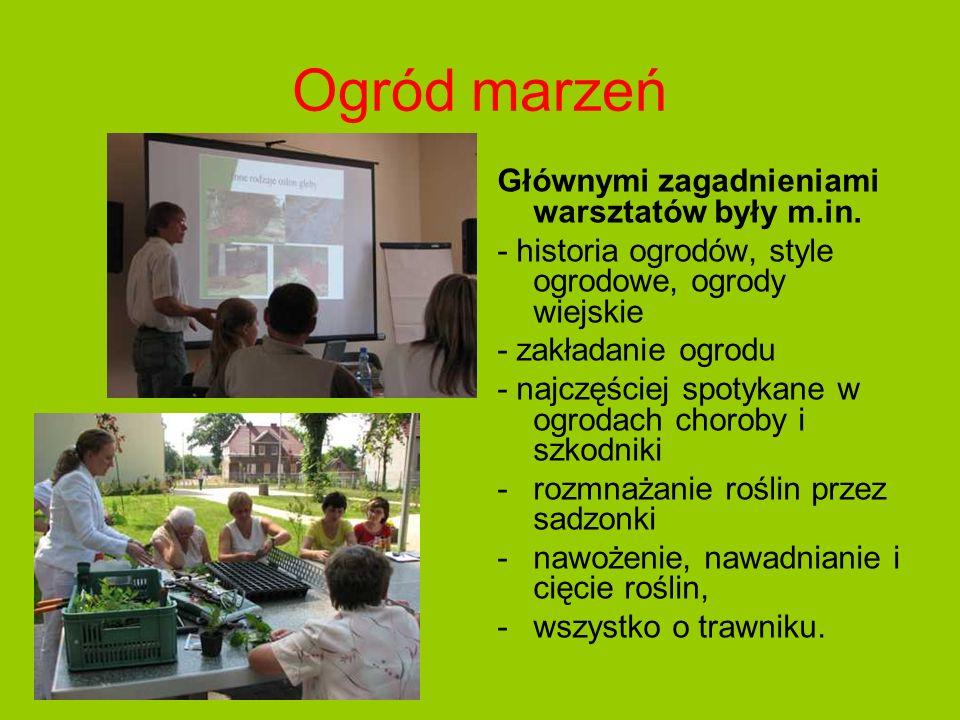 Ogród marzeń Zaś dnia 04.07.2010r.