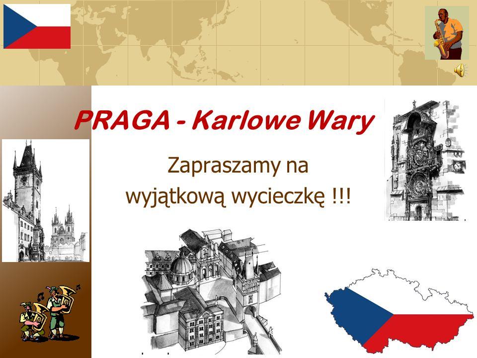 PRAGA - Karlowe Wary Zapraszamy na wyjątkową wycieczkę !!!