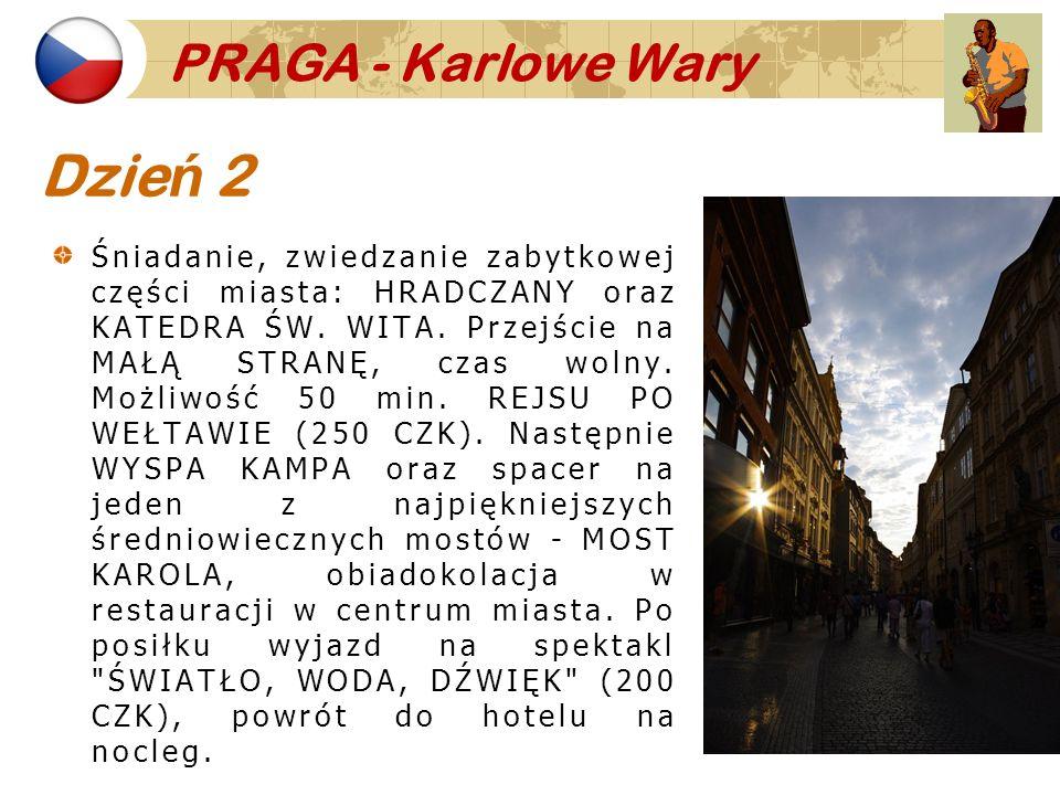 PRAGA - Karlowe Wary Dzie ń 2 Śniadanie, zwiedzanie zabytkowej części miasta: HRADCZANY oraz KATEDRA ŚW. WITA. Przejście na MAŁĄ STRANĘ, czas wolny. M
