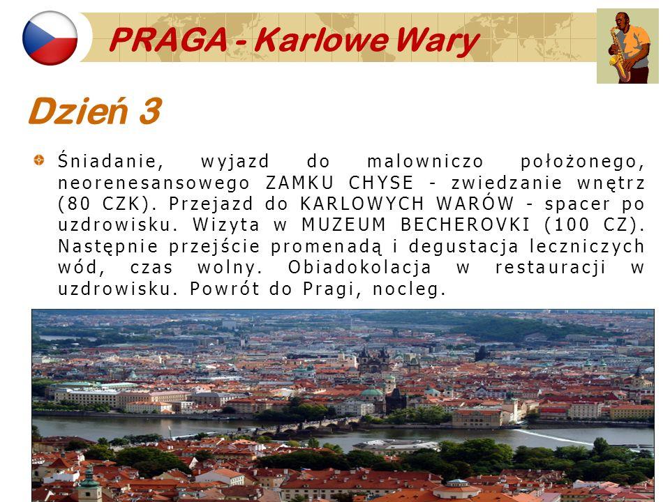 PRAGA - Karlowe Wary Dzie ń 3 Śniadanie, wyjazd do malowniczo położonego, neorenesansowego ZAMKU CHYSE - zwiedzanie wnętrz (80 CZK). Przejazd do KARLO