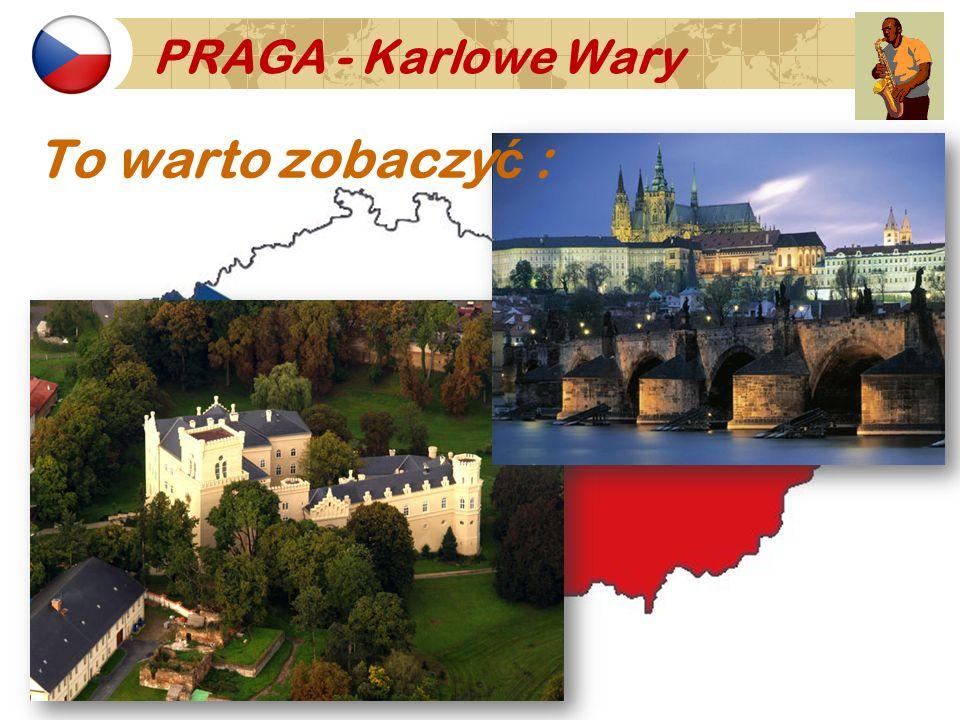 PRAGA - Karlowe Wary To warto zobaczy ć :