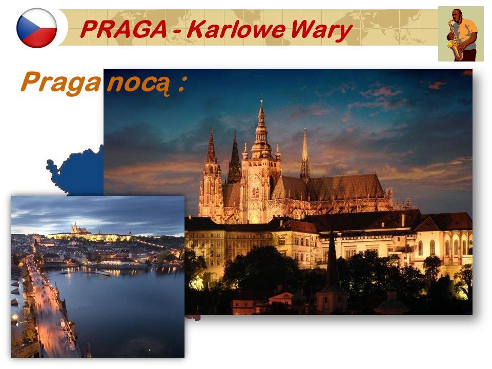 PRAGA - Karlowe Wary Praga noc ą :