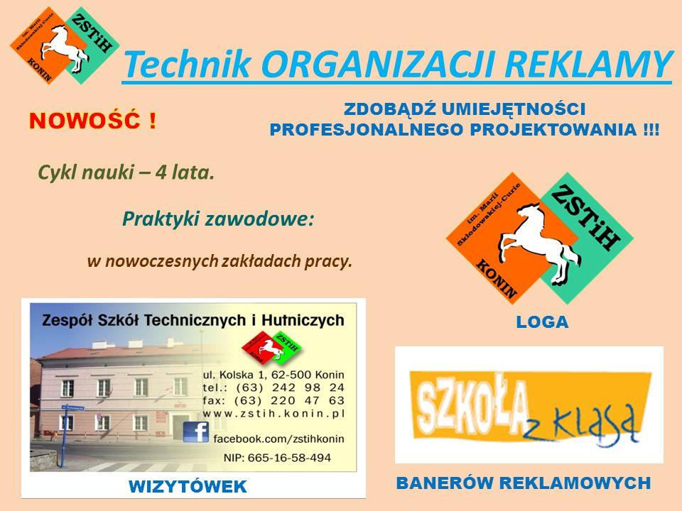Technik ORGANIZACJI REKLAMY ZDOBĄDŹ UMIEJĘTNOŚCI PROFESJONALNEGO PROJEKTOWANIA !!.