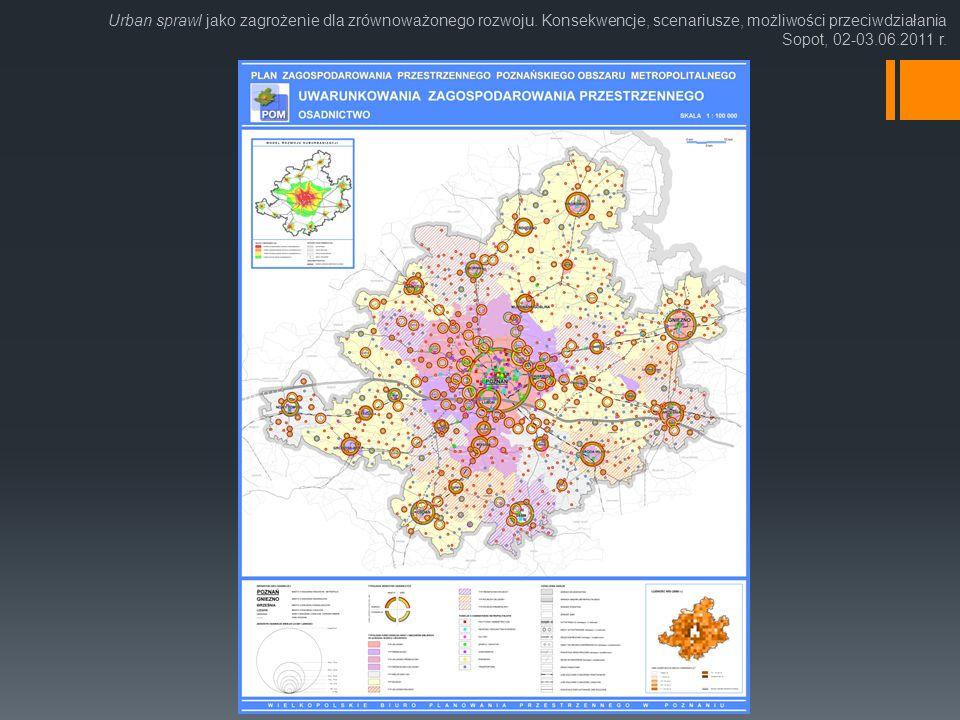 Urban sprawl jako zagrożenie dla zrównoważonego rozwoju. Konsekwencje, scenariusze, możliwości przeciwdziałania Sopot, 02-03.06.2011 r.