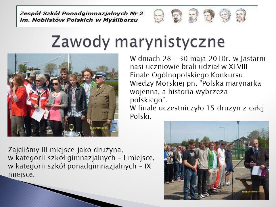W dniach 28 – 30 maja 2010r. w Jastarni nasi uczniowie brali udział w XLVIII Finale Ogólnopolskiego Konkursu Wiedzy Morskiej pn. Polska marynarka woje