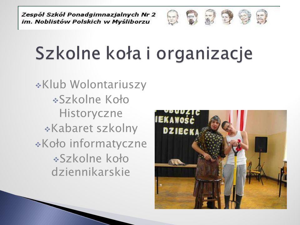 Klub Wolontariuszy Szkolne Koło Historyczne Kabaret szkolny Koło informatyczne Szkolne koło dziennikarskie Szkolne koła i organizacje