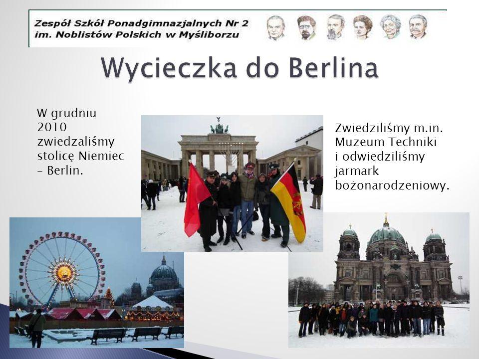 W grudniu 2010 zwiedzaliśmy stolicę Niemiec – Berlin. Zwiedziliśmy m.in. Muzeum Techniki i odwiedziliśmy jarmark bożonarodzeniowy.