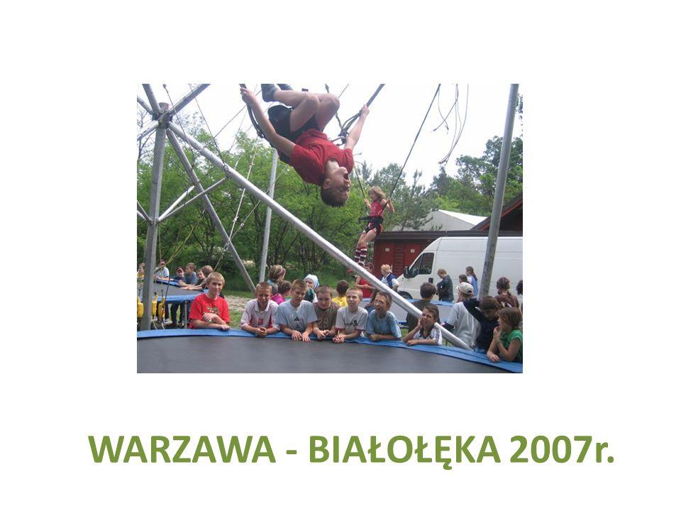 WARZAWA - BIAŁOŁĘKA 2007r.