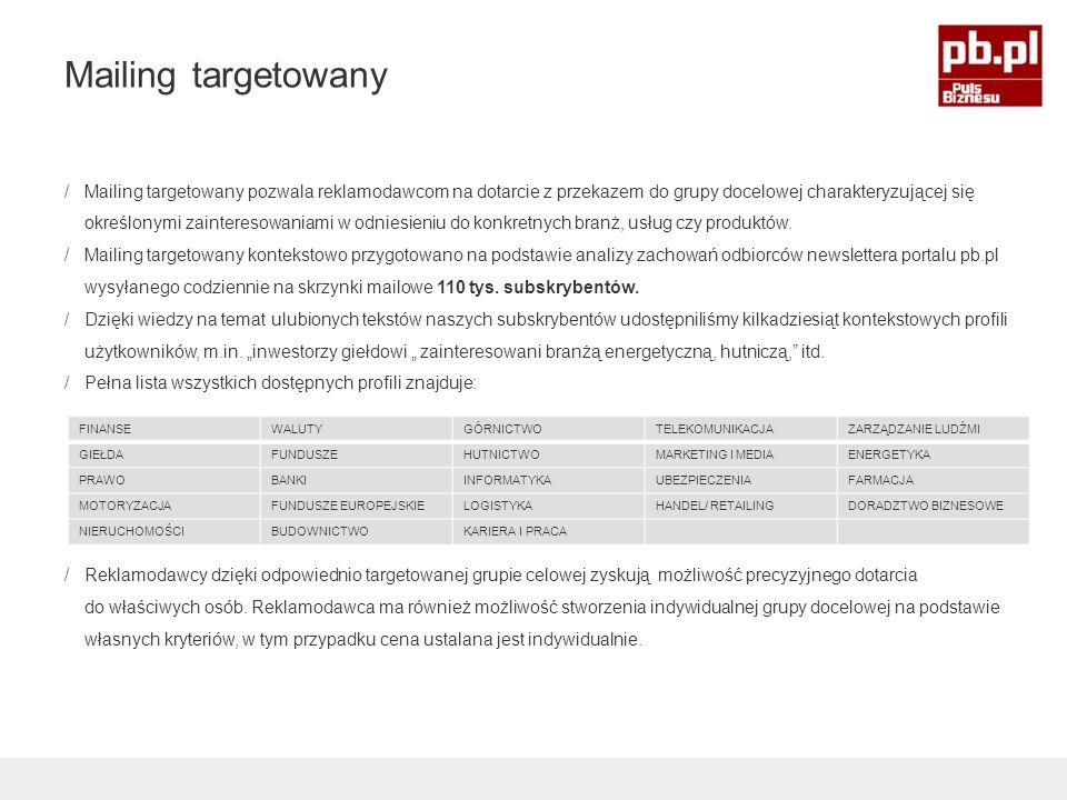 /Mailing targetowany pozwala reklamodawcom na dotarcie z przekazem do grupy docelowej charakteryzującej się określonymi zainteresowaniami w odniesieniu do konkretnych branż, usług czy produktów.