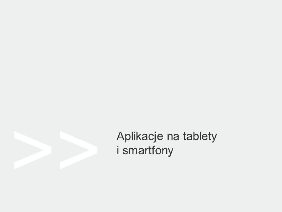 >> Aplikacje na tablety i smartfony