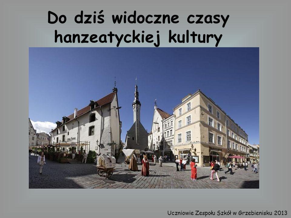 Do dziś widoczne czasy hanzeatyckiej kultury Uczniowie Zespołu Szkół w Grzebienisku 2013