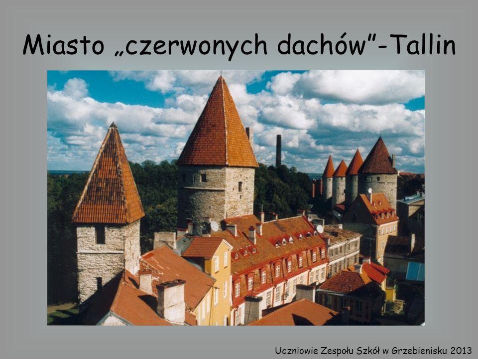 Miasto czerwonych dachów-Tallin Uczniowie Zespołu Szkół w Grzebienisku 2013