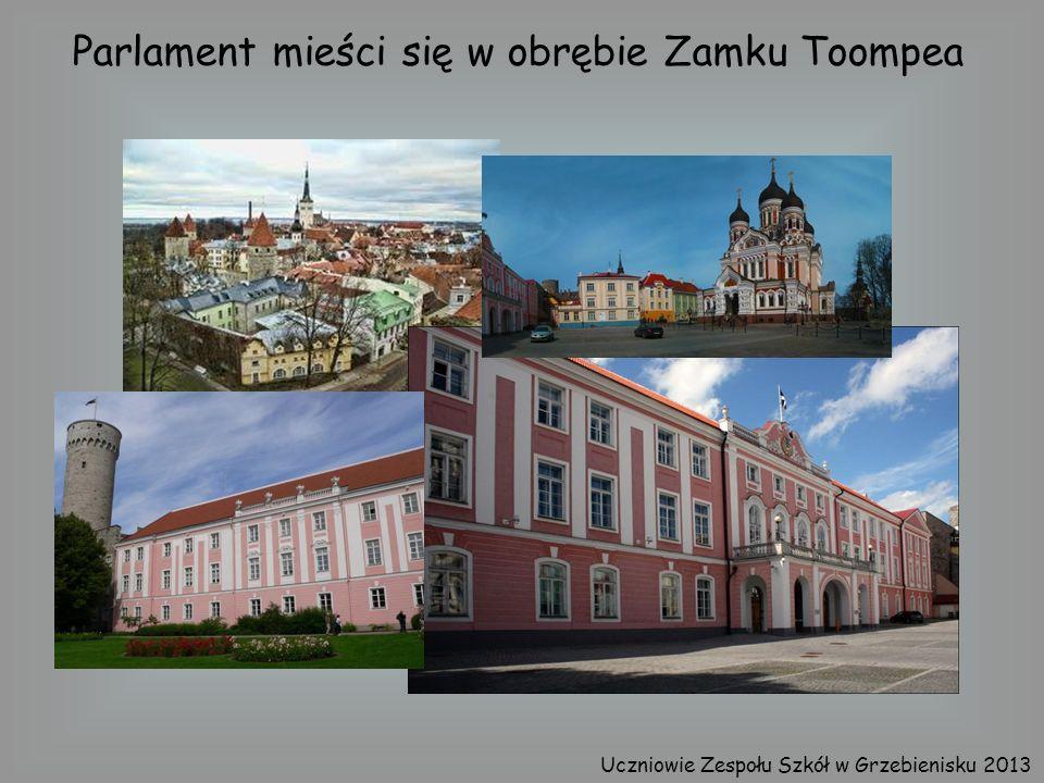 Parlament mieści się w obrębie Zamku Toompea Uczniowie Zespołu Szkół w Grzebienisku 2013