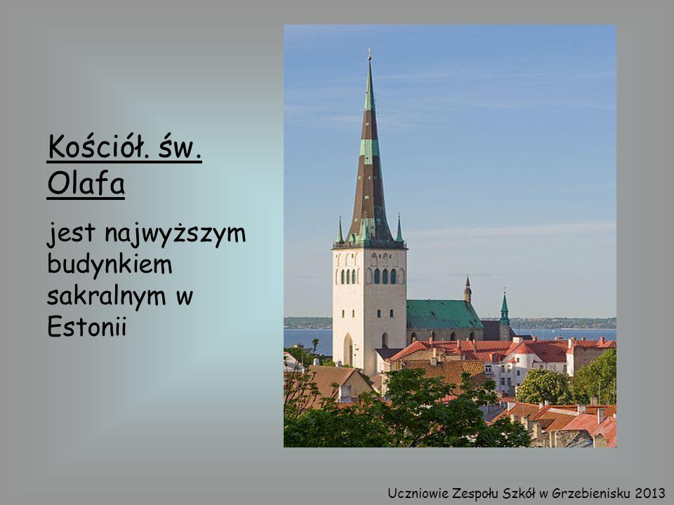 Kościół. św. Olafa jest najwyższym budynkiem sakralnym w Estonii Uczniowie Zespołu Szkół w Grzebienisku 2013