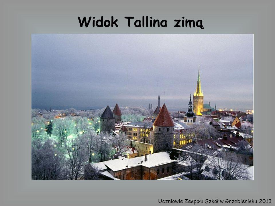 Widok Tallina zimą Uczniowie Zespołu Szkół w Grzebienisku 2013