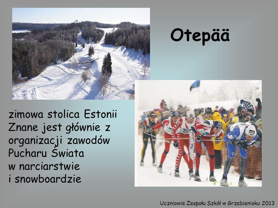 zimowa stolica Estonii Znane jest głównie z organizacji zawodów Pucharu Świata w narciarstwie i snowboardzie Otepää Uczniowie Zespołu Szkół w Grzebien