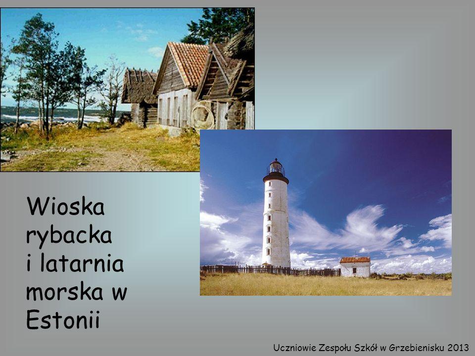 Wioska rybacka i latarnia morska w Estonii Uczniowie Zespołu Szkół w Grzebienisku 2013