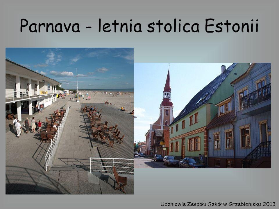 Parnava - letnia stolica Estonii Uczniowie Zespołu Szkół w Grzebienisku 2013
