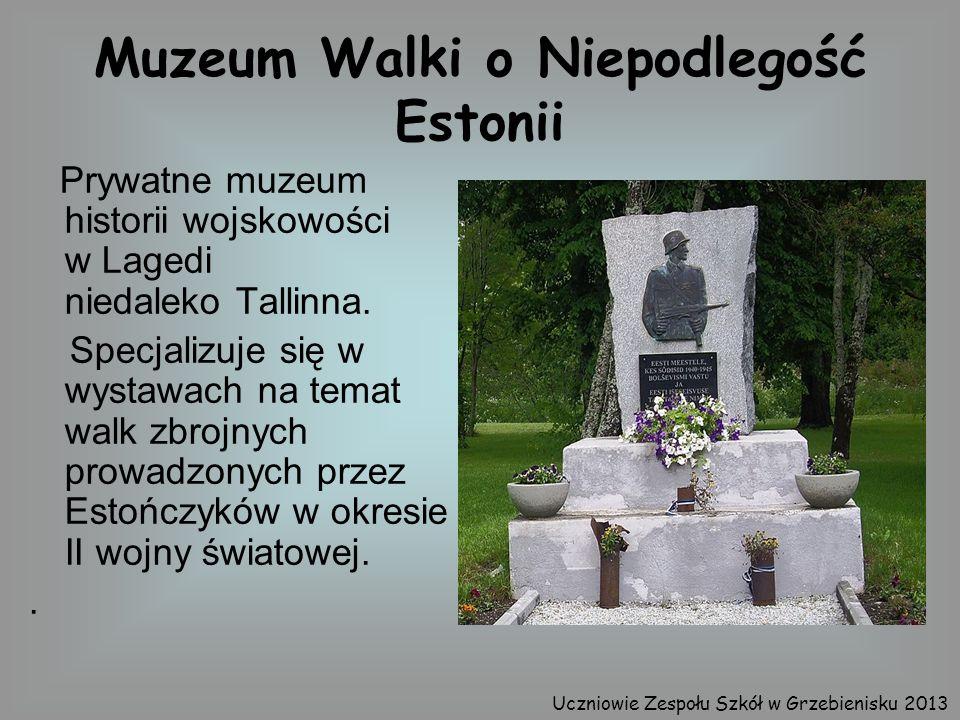 Muzeum Walki o Niepodlegość Estonii Prywatne muzeum historii wojskowości w Lagedi niedaleko Tallinna. Specjalizuje się w wystawach na temat walk zbroj