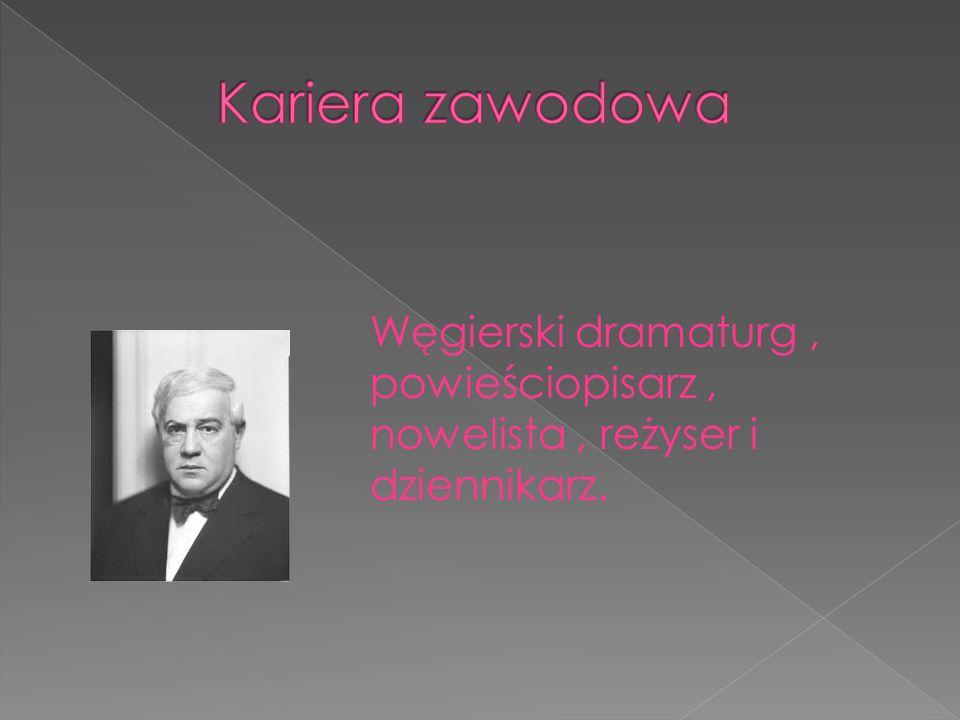 Węgierski dramaturg, powieściopisarz, nowelista, reżyser i dziennikarz.