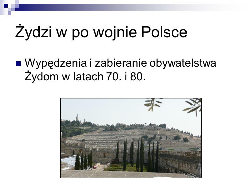 Żydzi w po wojnie Polsce Wypędzenia i zabieranie obywatelstwa Żydom w latach 70. i 80.