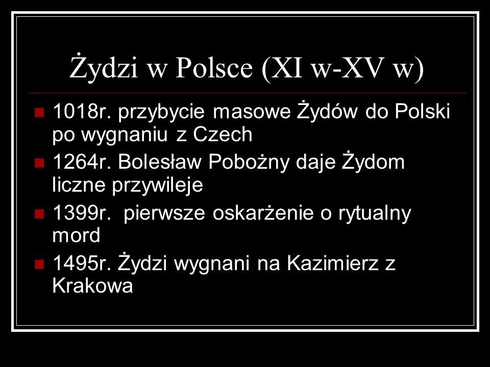 Ż ydzi w Polsce (XI w-XV w) 1018r. przybycie masowe Żydów do Polski po wygnaniu z Czech 1264r. Bolesław Pobożny daje Żydom liczne przywileje 1399r. pi