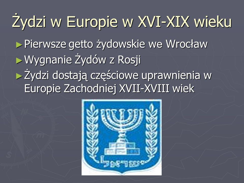 Żydzi w Europie w XVI-XIX wieku Pierwsze ge t to żydowskie w e Wrocław Pierwsze ge t to żydowskie w e Wrocław Wygnanie Żydów z Rosji Wygnanie Żydów z