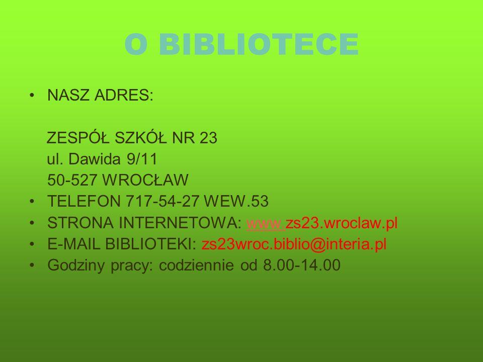 O BIBLIOTECE NASZ ADRES: ZESPÓŁ SZKÓŁ NR 23 ul.