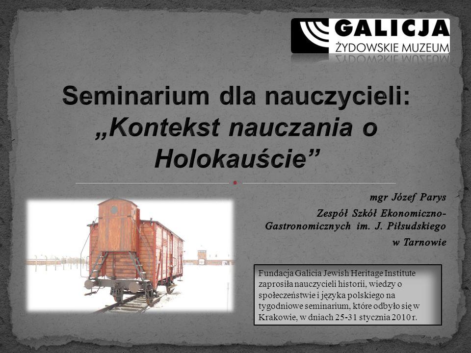 Fundacja Galicia Jewish Heritage Institute zaprosiła nauczycieli historii, wiedzy o społeczeństwie i języka polskiego na tygodniowe seminarium, które odbyło się w Krakowie, w dniach 25-31 stycznia 2010 r.