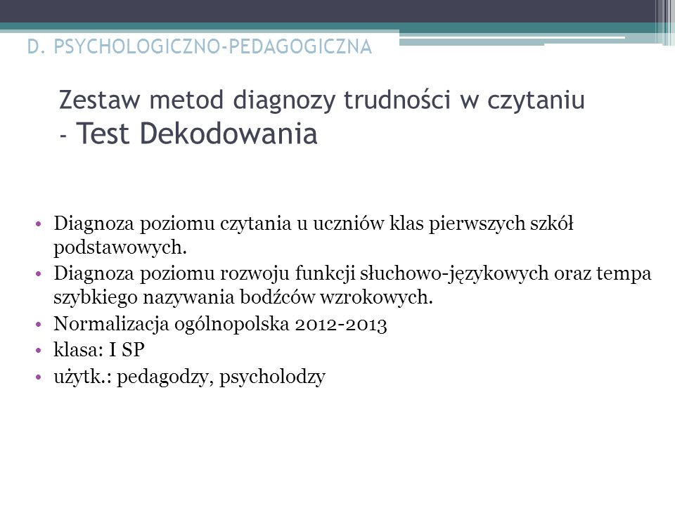 Zestaw metod diagnozy trudności w czytaniu - Test Dekodowania Diagnoza poziomu czytania u uczniów klas pierwszych szkół podstawowych. Diagnoza poziomu