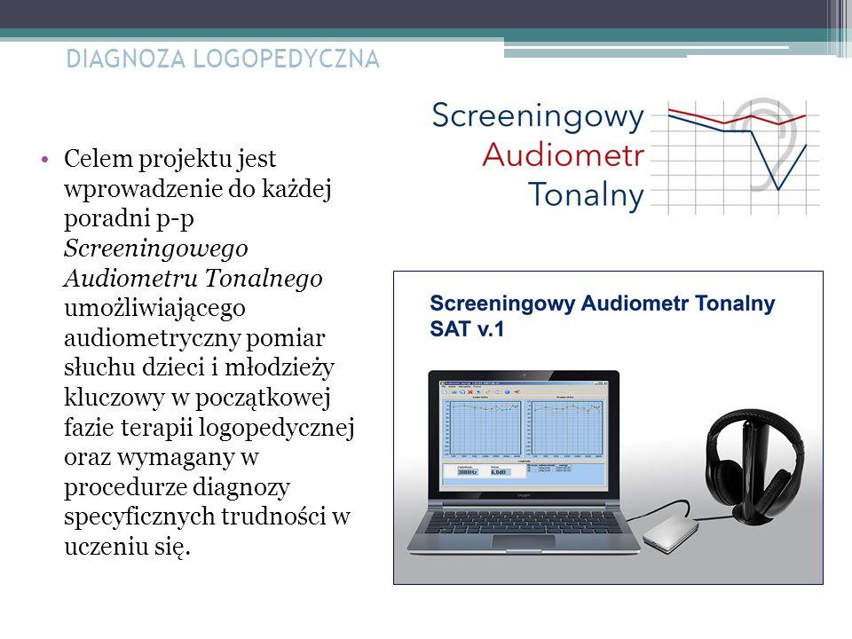 Celem projektu jest wprowadzenie do każdej poradni p-p Screeningowego Audiometru Tonalnego umożliwiającego audiometryczny pomiar słuchu dzieci i młodzieży kluczowy w początkowej fazie terapii logopedycznej oraz wymagany w procedurze diagnozy specyficznych trudności w uczeniu się.