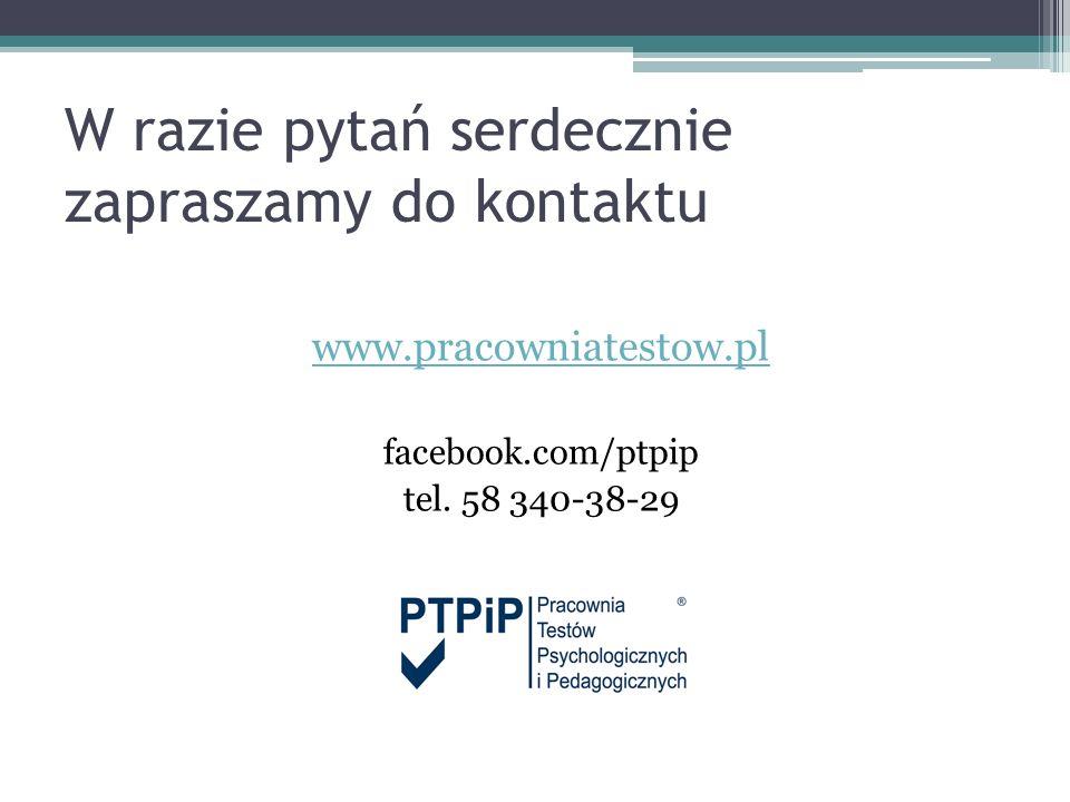 W razie pytań serdecznie zapraszamy do kontaktu www.pracowniatestow.pl facebook.com/ptpip tel. 58 340-38-29