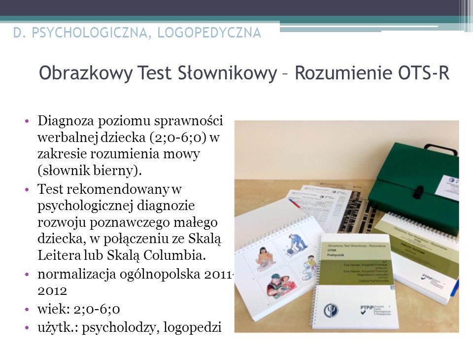 Obrazkowy Test Słownikowy – Rozumienie OTS-R Diagnoza poziomu sprawności werbalnej dziecka (2;0-6;0) w zakresie rozumienia mowy (słownik bierny). Test