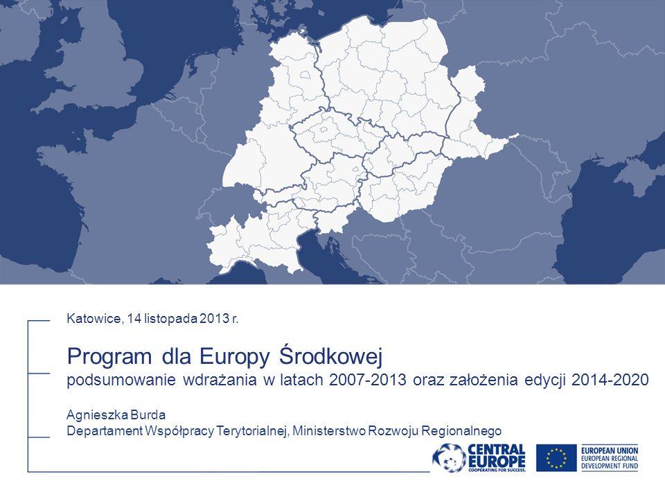 Program dla Europy Środkowej 2014-2020 Obszar programu państwa członkowskie Unii Europejskiej biorące udział w edycji 2007-2013 oraz Chorwacja bez udziału Ukrainy Instytucja Zarządzająca – Miasto Wiedeń Program otwarty dla podmiotów publicznych i prywatnych Konsultacje społeczne XII 2013-I 2014