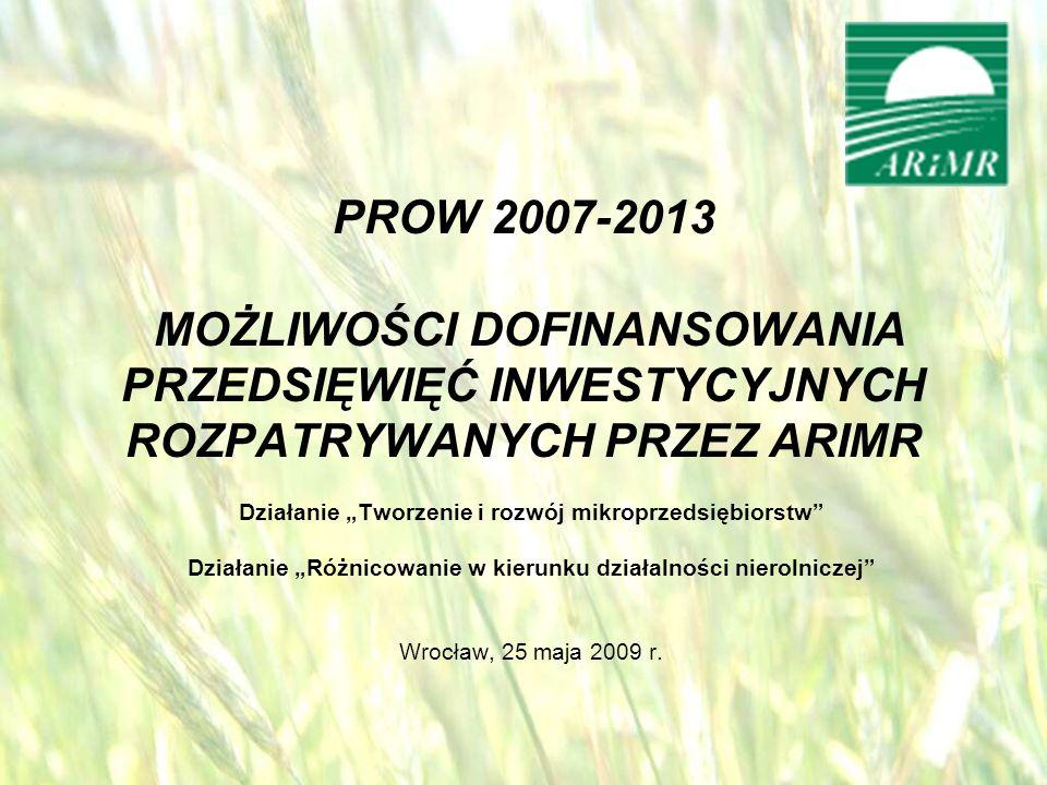 Działanie Tworzenie i rozwój mikroprzedsiębiorstw Działanie Różnicowanie w kierunku działalności nierolniczej Wrocław, 25 maja 2009 r.