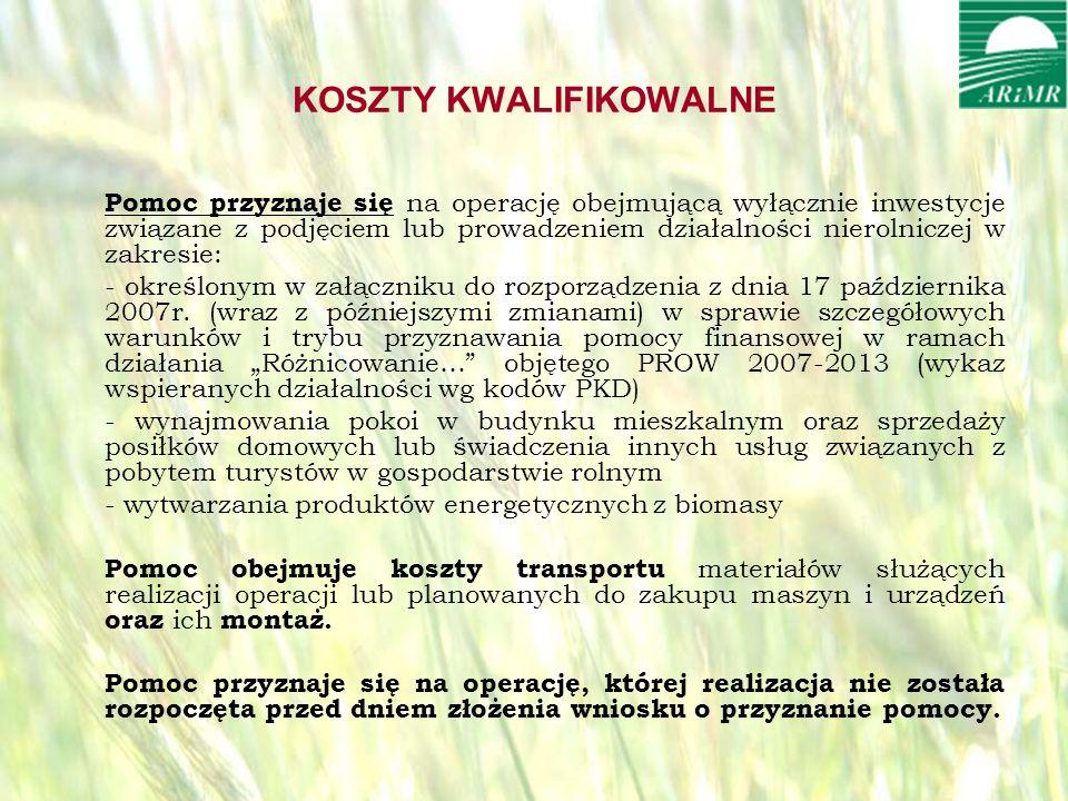 opracował: Bartłomiej Raczek21 KOSZTY KWALIFIKOWALNE Pomoc przyznaje się na operację obejmującą wyłącznie inwestycje związane z podjęciem lub prowadzeniem działalności nierolniczej w zakresie: - określonym w załączniku do rozporządzenia z dnia 17 października 2007r.