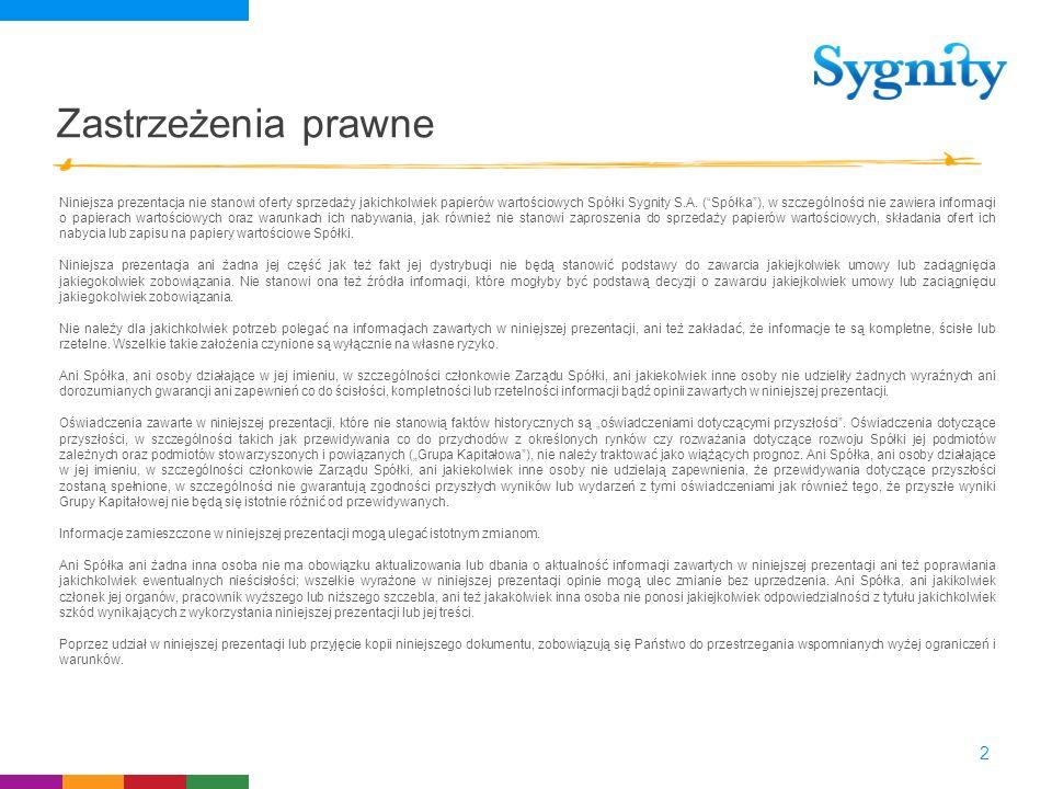 Zastrzeżenia prawne 2 Niniejsza prezentacja nie stanowi oferty sprzedaży jakichkolwiek papierów wartościowych Spółki Sygnity S.A. (Spółka), w szczegól